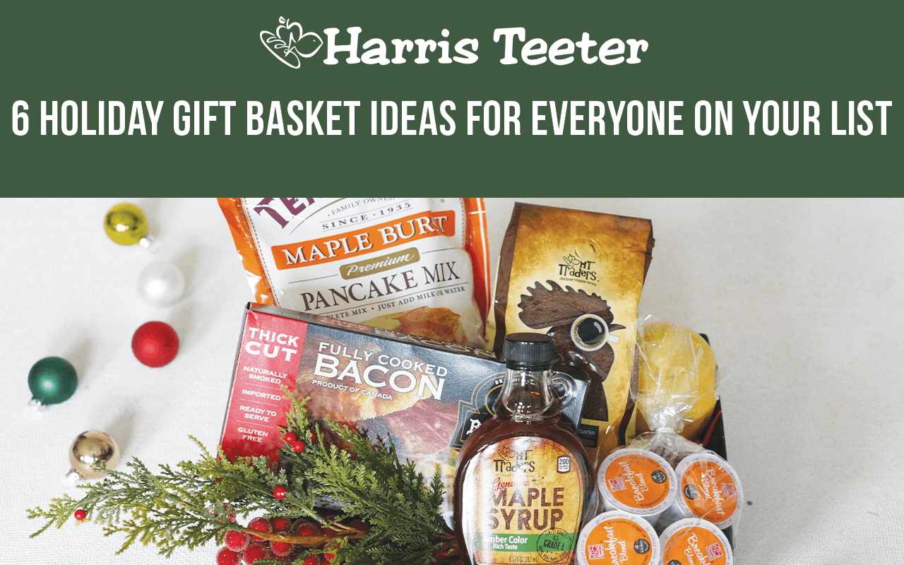 6 Holiday Gift Basket Ideas for Everyone on your List