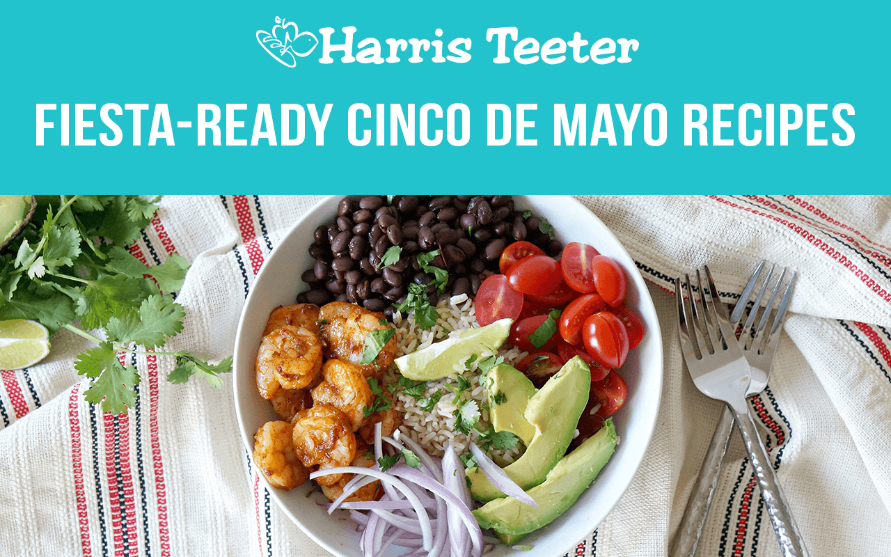 Fiesta ready Cinco De Mayo Recipes