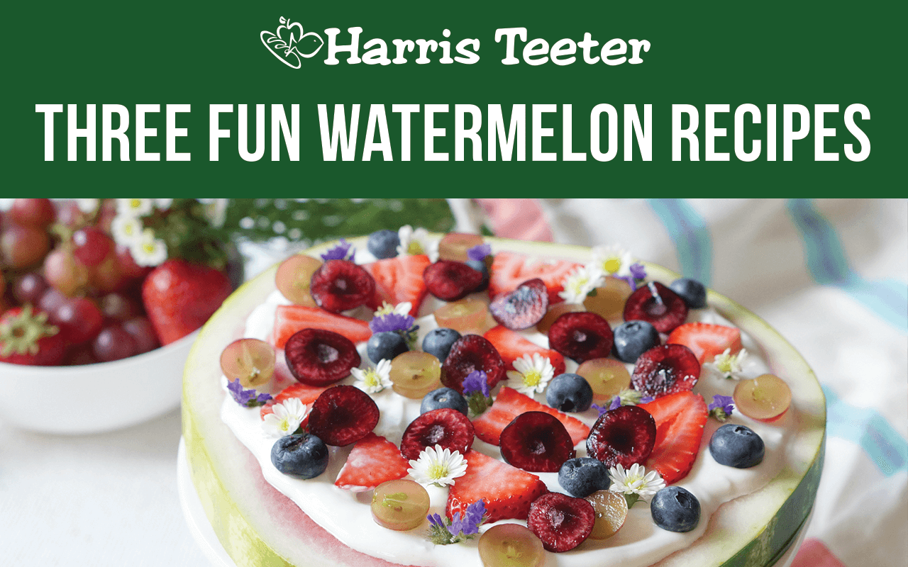 Three fun watermelon recipes